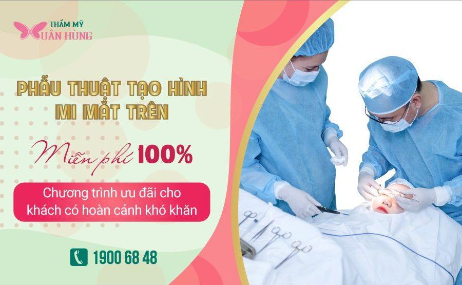Miễn phí 100% phí phẫu thuật tạo hình mi mắt trên